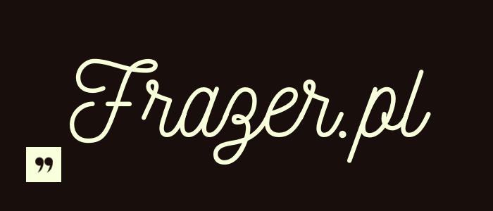 Frazer.pl – Najpiękniejsze cytaty w całej sieci